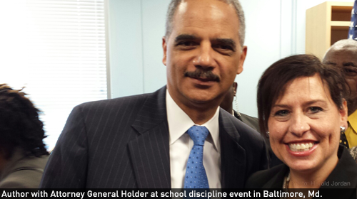 Attorney General Eric Holder and the blog author, Deborah J. Vagins at a school discipline event in Baltimore, Md.