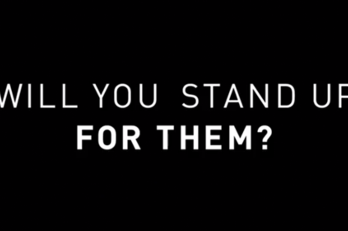 Will You Stand Up for Them?