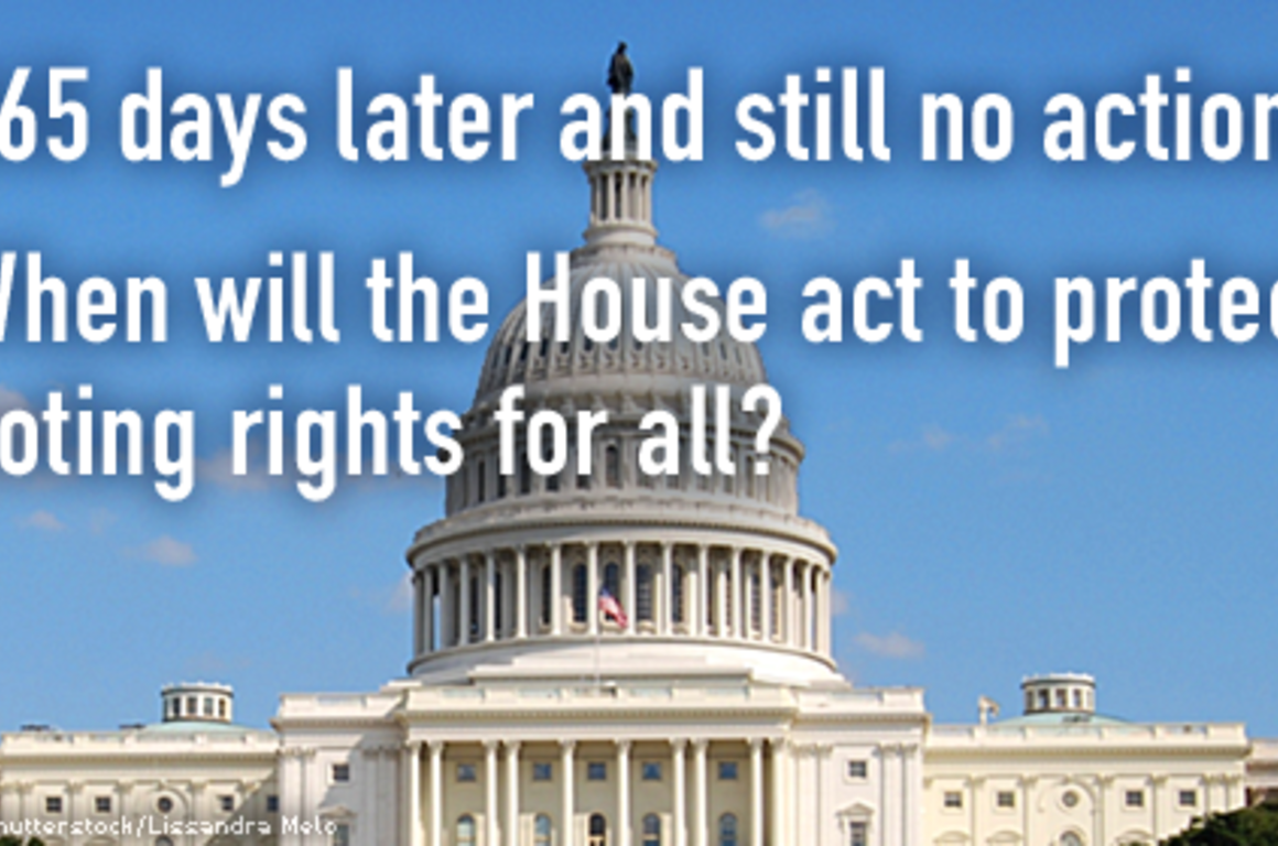 365 Days Later and still no action. When will the House act to protect voting?