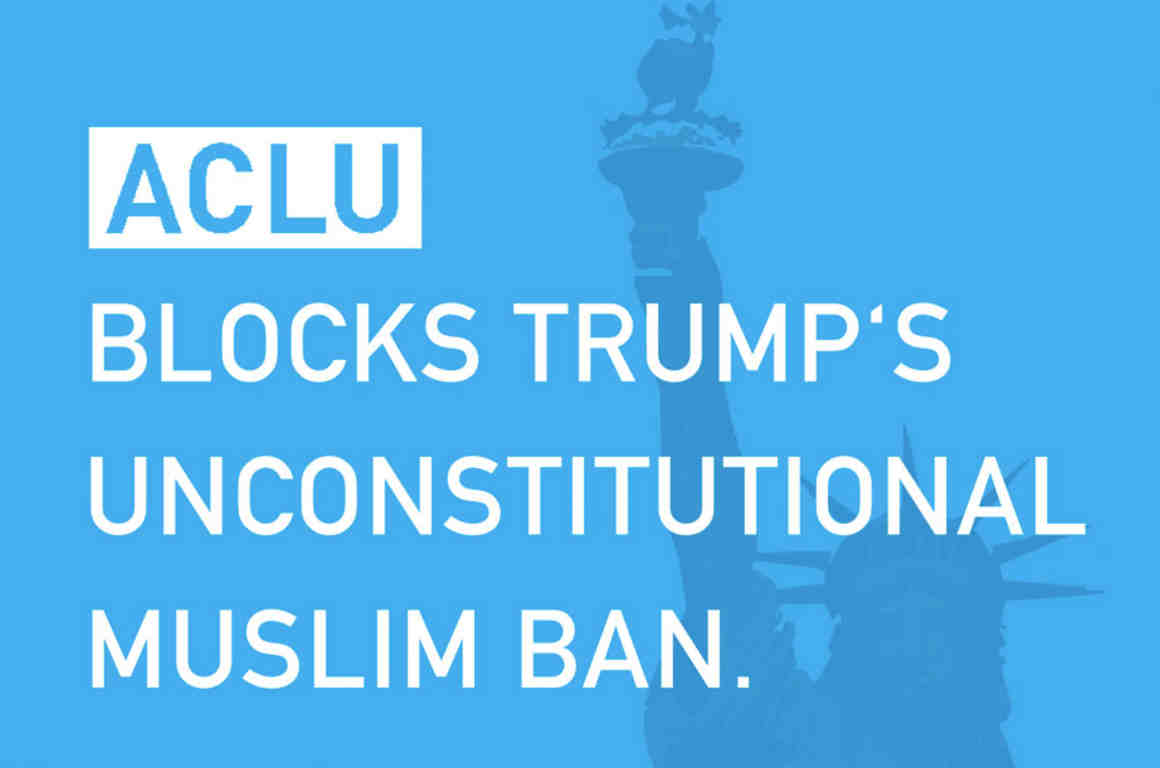 aclu blocks trumps unconstitutional muslim ban
