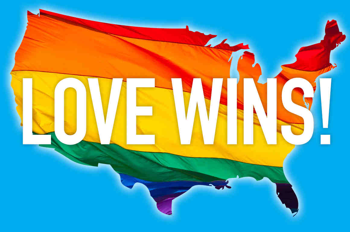 Love Wins! Freedom to Marry in all 50 States!