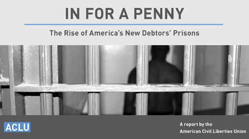 In For a Penny: The Rise of America's New Debtors' Prisons