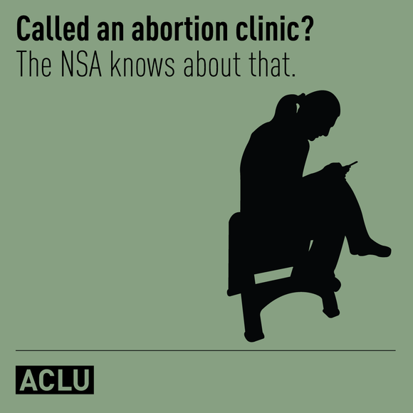 Called an abortion clinic? The NSA knows about that.