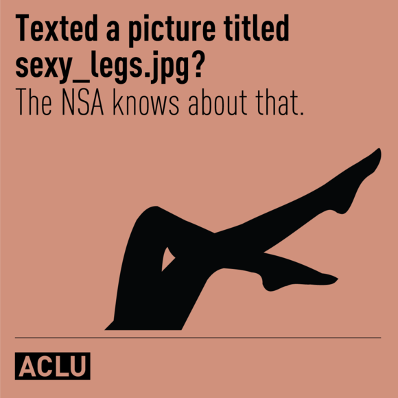 Texted a picture titled sex_legs.jpg? The NSA knows about that.