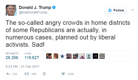 "Tweet from Donald Trump reading, ""The so-called angry crowds in home districts of some Republicans are actually, in numerous cases, planned out by liberal activists. Sad!"""