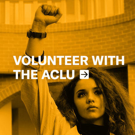 Volunteer with the ACLU