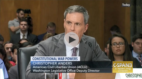 Christopher Anders, ACLU Washington Legislative Office Deputy Director testifying to congress about Constitutional War Powers
