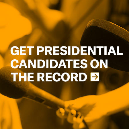 Get Presidential Candidates on the Record