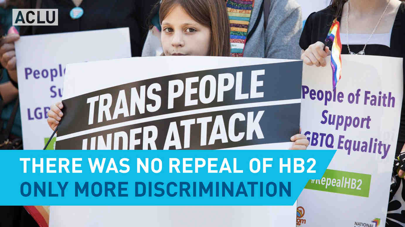 There Was No Repeal of HB2. Only More Discrimination.