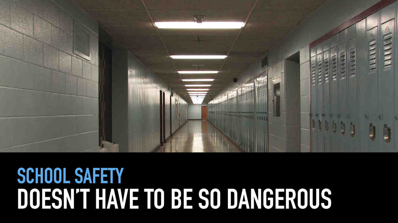 School safety doesn't have to be so dangerous