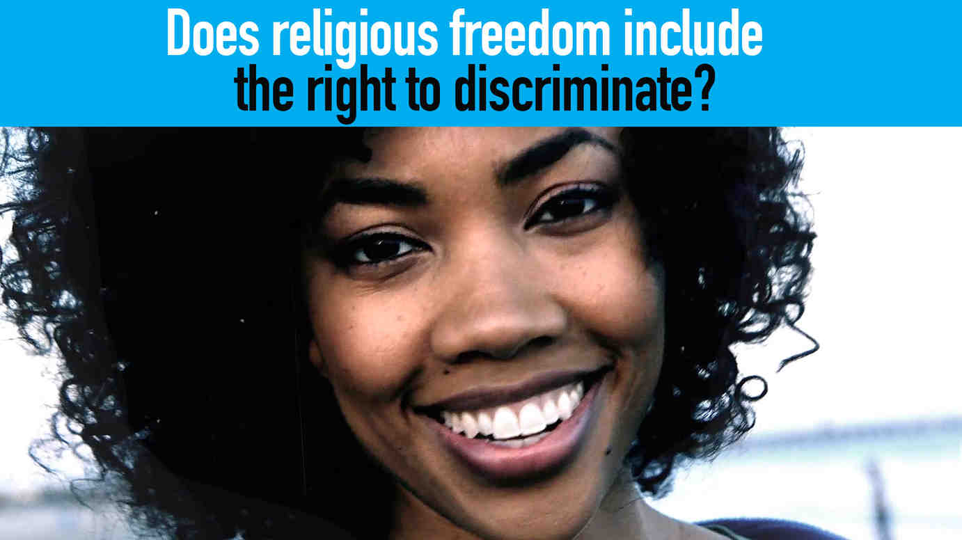 Watch: Does religious freedom include the right to discriminate?