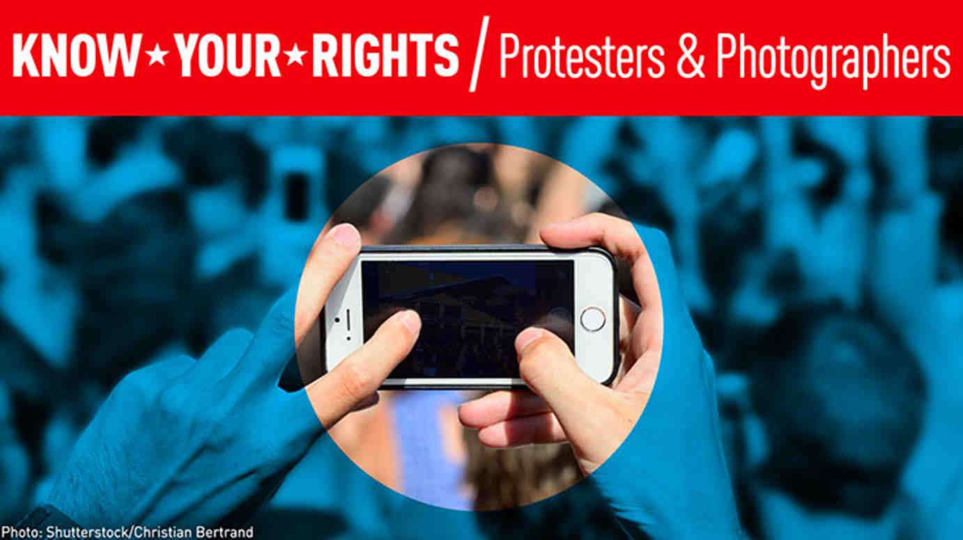 Protesters and Photographers: Know Your Rights