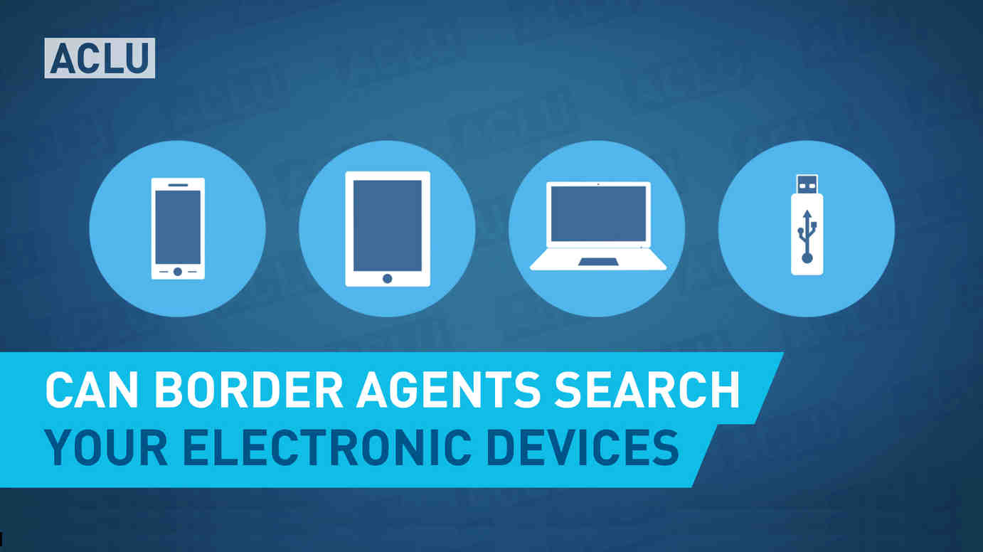 Can Border Agents Search Your Devices