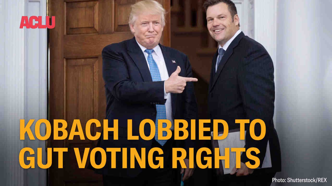 Kobach Lobbied to Gut Voting Rights