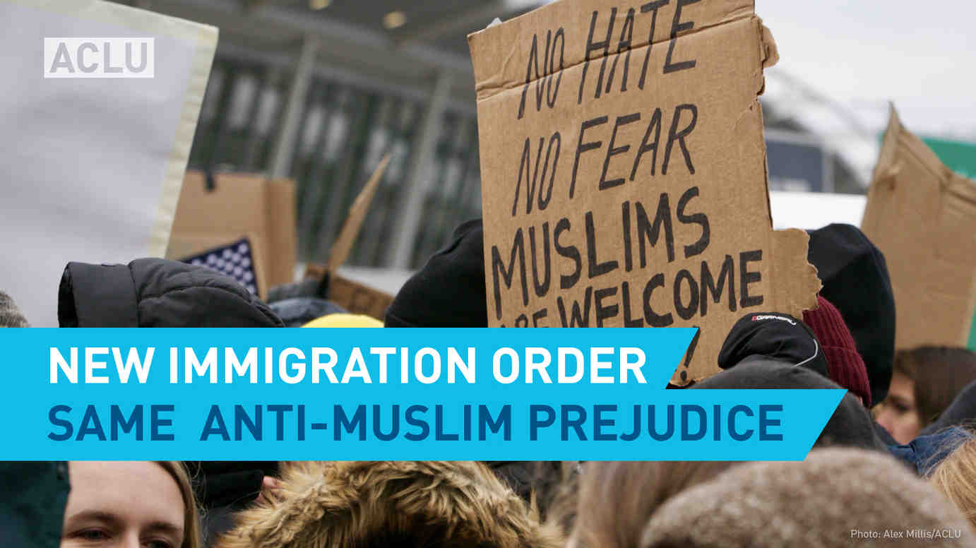 New Immigration Order: Same Anti-Muslim Discrimination