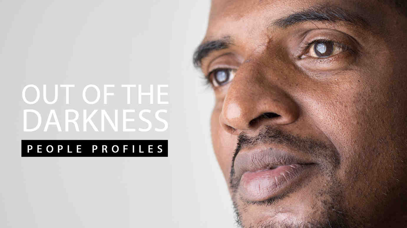 Out of the Darkness: People Profiles