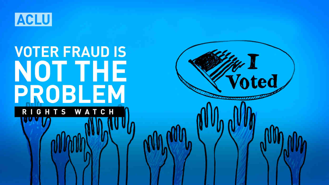 Voter Fraud Is Not The Problem